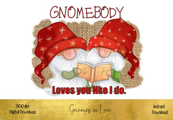Gnomebody Loves You Like I Do Graphic Illustrations By STBB
