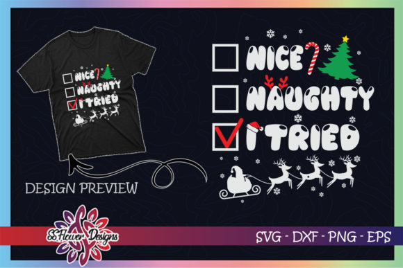 Nice Naughty I Tried Funny Christmas Graphic Print Templates By ssflower