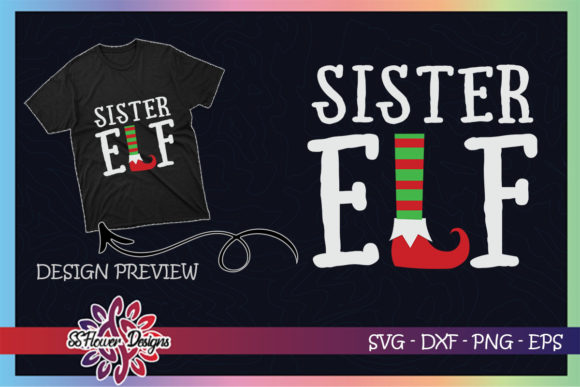 Sister ELF Christmas Graphic Print Templates By ssflower