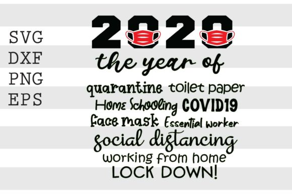 2020 the Year of Lock Down SVG Graphic Crafts By spoonyprint