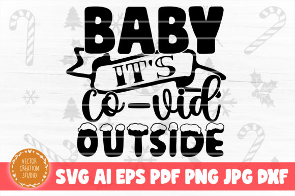 Print on Demand: Baby It's Covid Outside Christmas 2020 Graphic Crafts By VectorCreationStudio
