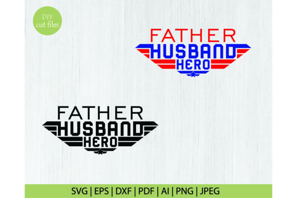 Print on Demand: Father Husband Hero Svg Graphic Crafts By DIYCUTTINGFILES