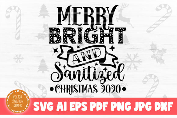Print on Demand: Merry Bright Sanitized Christmas 2020 Graphic Crafts By VectorCreationStudio