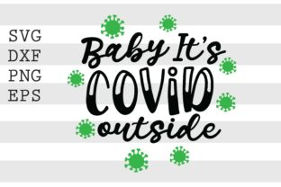 Baby It's Covid Outside SVG Graphic Crafts By spoonyprint