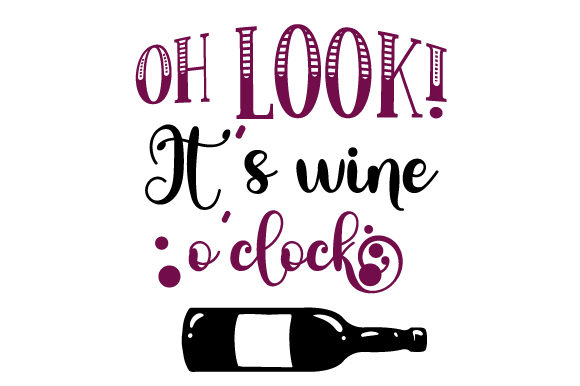 Oh Look It S Wine O Clock Wein Plotterdatei von Creative Fabrica Crafts