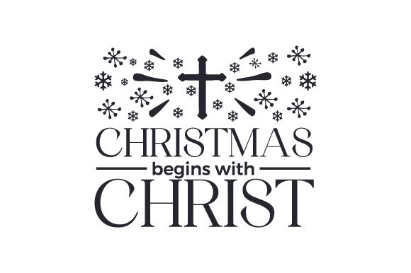 Christmas Begins with Christ Cut File Download