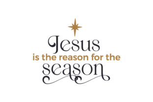 Jesus is the Reason for the Season Christmas Craft Cut File By Creative Fabrica Crafts