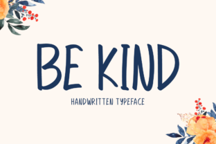 Print on Demand: Be Kind Script & Handwritten Font By Seemly Fonts