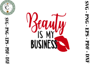 Print on Demand: Beauty is My Business Sexy Lip Vector Graphic Print Templates By Cricut Creation