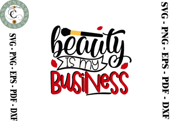 Print on Demand: Beauty is My Business Women Gift Svg Graphic Print Templates By Cricut Creation