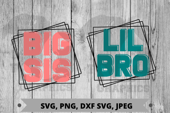 Big Sis Lil Bro Graphic Crafts By Pit Graphics