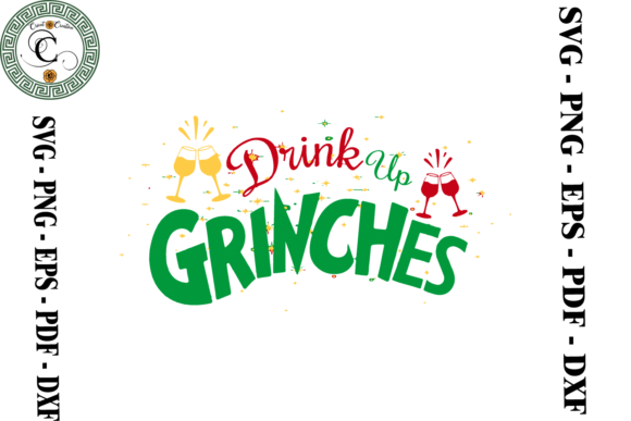 Print on Demand: Drink Up Grinches Christmas Grinch Svg Graphic Print Templates By Cricut Creation