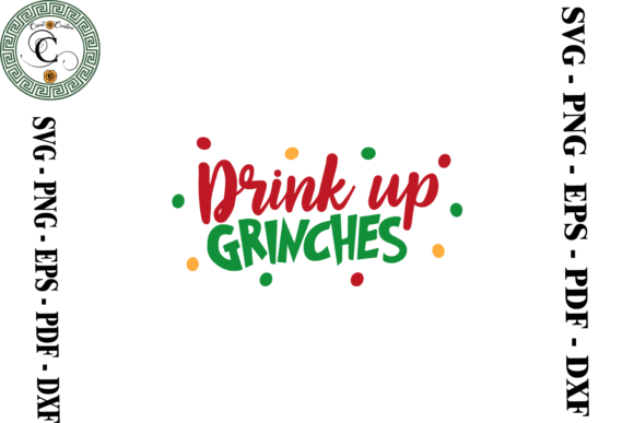 Print on Demand: Drink Up Grinches Christmas Gift Ideas Graphic Print Templates By Cricut Creation