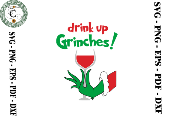 Print on Demand: Drink Up Grinches Wine Lover Svg Graphic Print Templates By Cricut Creation