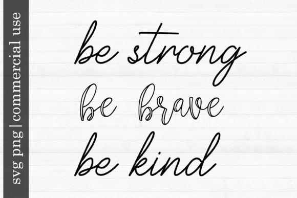Print on Demand: Be Strong Be Brave Be Kind Graphic Print Templates By inlovewithkats