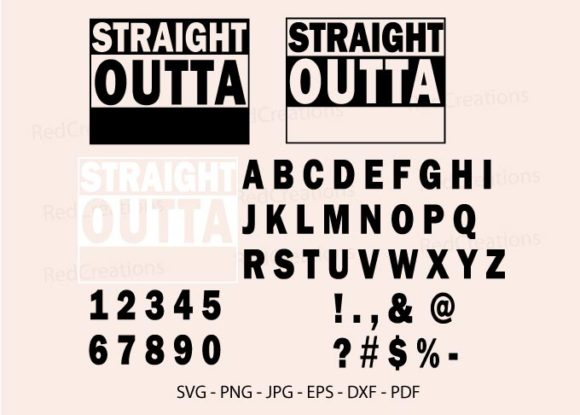 Straight Outta Letters & Numbers Svg Graphic Crafts By RedCreations