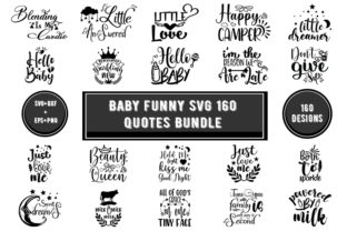 Print on Demand: Baby Funny Svg 160 Quotes Bundle Graphic Print Templates By Design_store