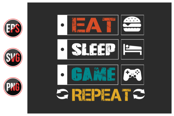 Print on Demand: Eat Sleep Game Repeat - T Shirt Design. Graphic Print Templates By ajgortee