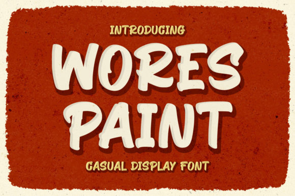 Print on Demand: Wores Paint Display Font By Kotak Kuning Studio