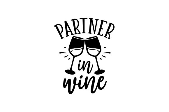 Partner in Wine Wine Craft Cut File By Creative Fabrica Crafts