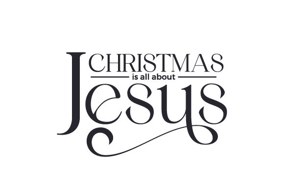 Christmas is All About Jesus Cut File Download