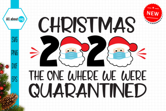 Christmas 2020 Quarantined Svg Graphic Crafts By All About Svg