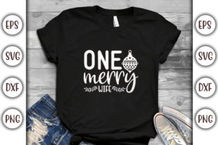 Print on Demand: Christmas Design, One Merry Wife Graphic Print Templates By GraphicsBooth