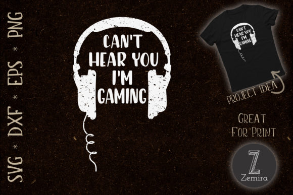 Print on Demand: Gamer Headset Can't Hear You I'm Gaming Graphic Print Templates By Zemira