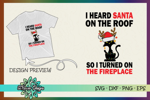 I Heard Santa on the Roof Funny Cat Graphic Print Templates By ssflower