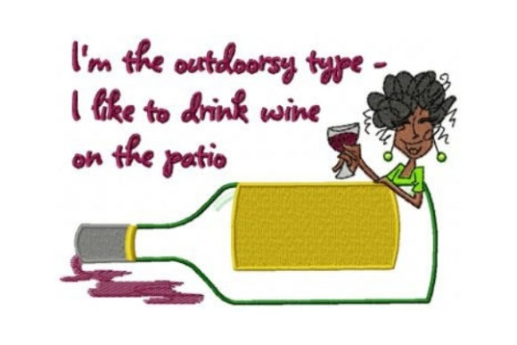 I'm the Outdoorsy Type Wine & Drinks Embroidery Design By Sew Terific Designs