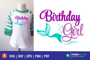 Mermaid Birthday Girl Graphic Crafts By PowerVECTOR