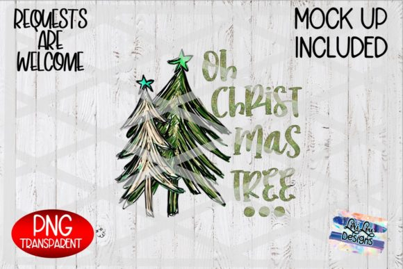 Oh Christmas Tree Sublimation Graphic Illustrations By Lori Lou Designs