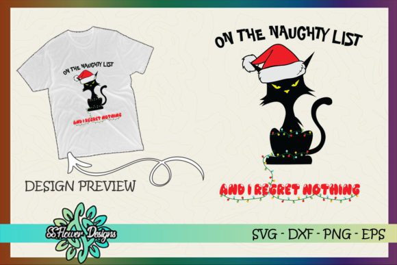 On the Naughty List Regret Nothing Cat Graphic Print Templates By ssflower