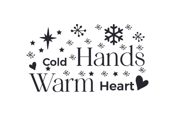 Cold Hands, Warm Heart Cut File Download