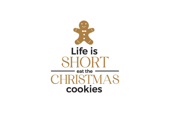 Life is Short, Eat the Christmas Cookies Christmas Craft Cut File By Creative Fabrica Crafts