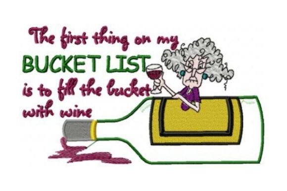 The First Thing on My Bucket List is to Fill the Bucket with Wine Vino y bebidas Diseños de bordado Por Sew Terific Designs