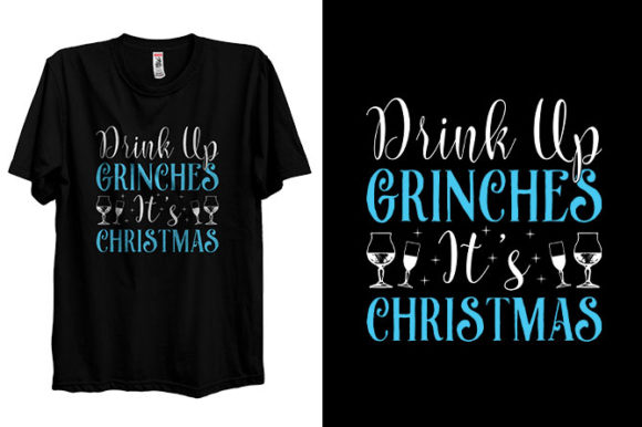 Christmas T-shirt Design with Drink Up Graphic Print Templates By Storm Brain