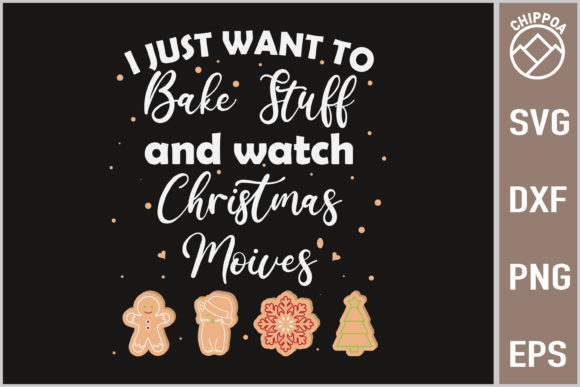 Print on Demand: I Just Want Bake Stuff and X-mas Movies Graphic Crafts By Chippoa