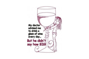 My Doctor Advised Me to Drink a Glass of Wine Every Day Wine & Drinks Embroidery Design By Sew Terific Designs