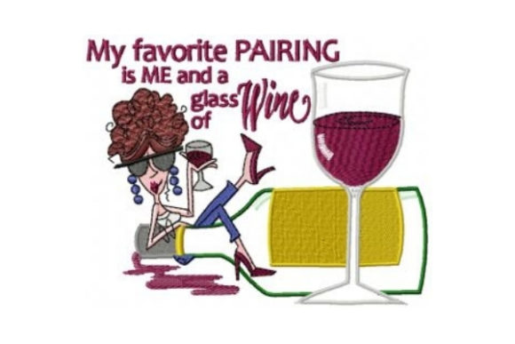 My Favorite Pairing is Me and a Glass of Wine Embroidery