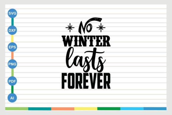 No Winter Lasts Forever Graphic Crafts By Designriverr