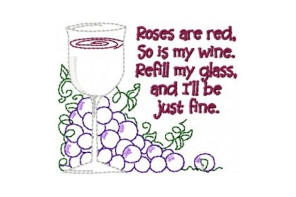 Roses Are Red. so is My Wine Wine & Drinks Embroidery Design By Sew Terific Designs