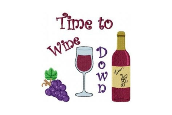Time to Wine Down Wine & Drinks Embroidery Design By Sew Terific Designs