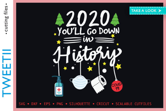 Print on Demand: You'll Go Down in History 2020 Christmas Graphic Crafts By Tweetii