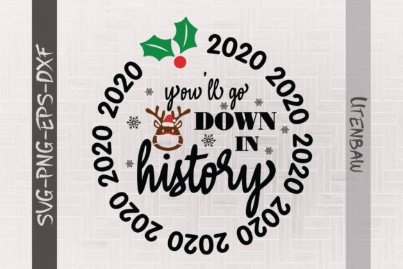 You'll Go Down in History 2020 Christmas Graphic Crafts By Utenbaw