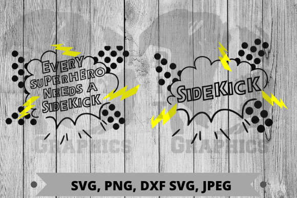 Every Superhero Needs a Sidekick Graphic Crafts By Pit Graphics