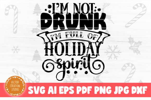 Print on Demand: I'm Full of Holiday Spirit Christmas SVG Graphic Crafts By VectorCreationStudio