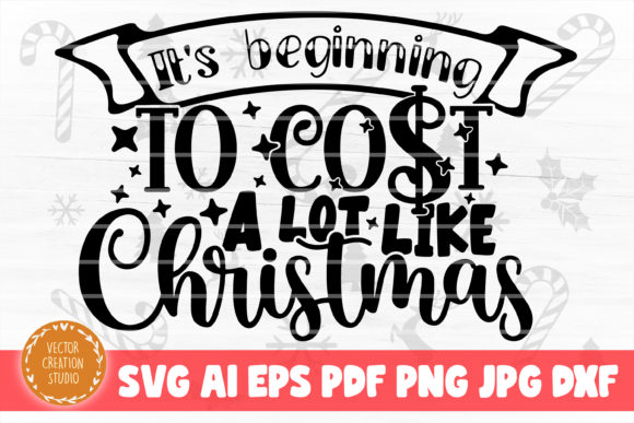 Print on Demand: It's Beginning to Cost Like Christmas Graphic Crafts By VectorCreationStudio