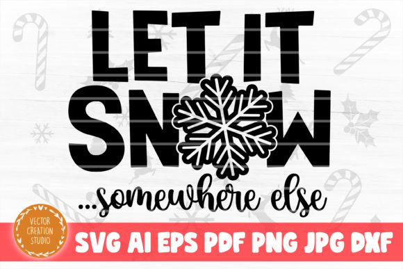 Print on Demand: Let It Snow Somewhere else Christmas SVG Graphic Crafts By VectorCreationStudio