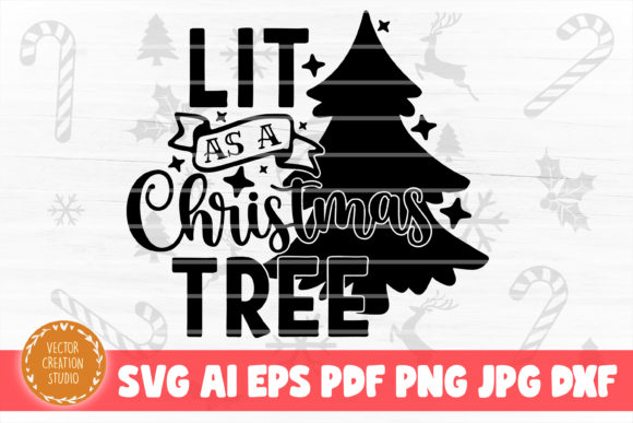 Print on Demand: Lit As a Christmas Tree SVG Cut File Graphic Crafts By VectorCreationStudio